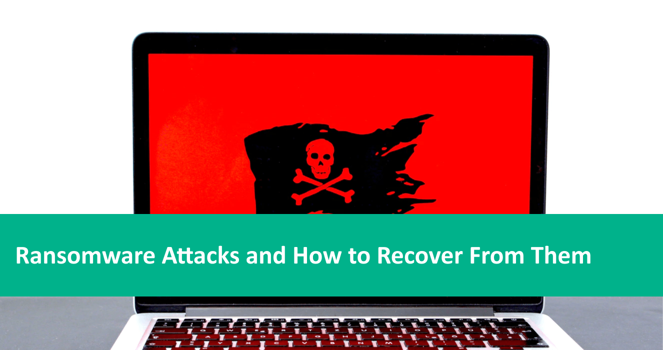 Ransomware Attacks and how to Recover from them
