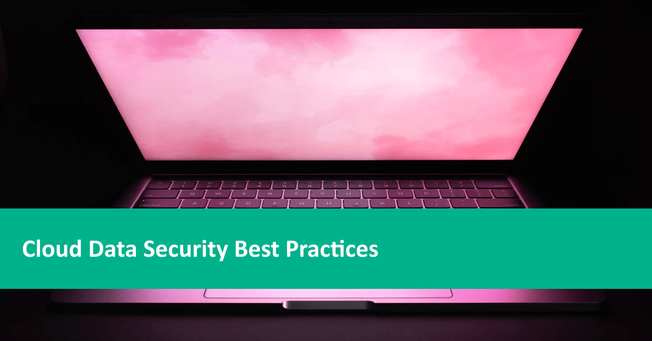 Cloud Data Security Best Practices