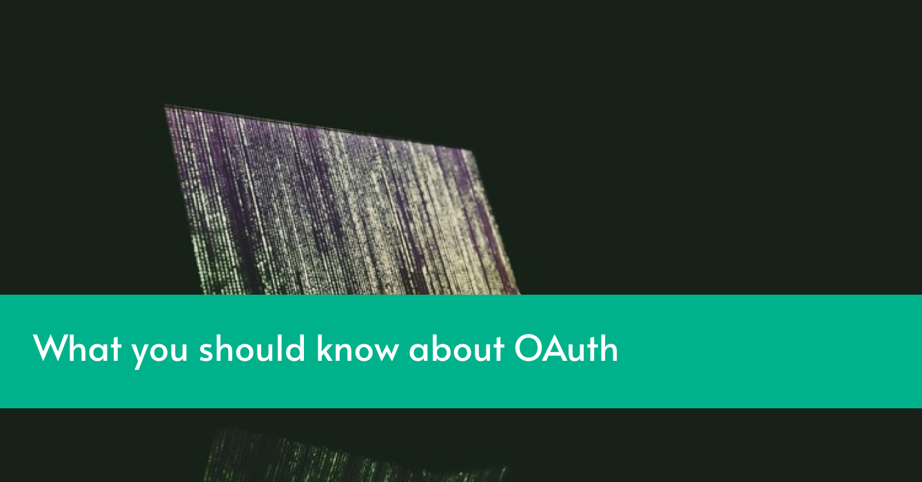 You should know about OAuth