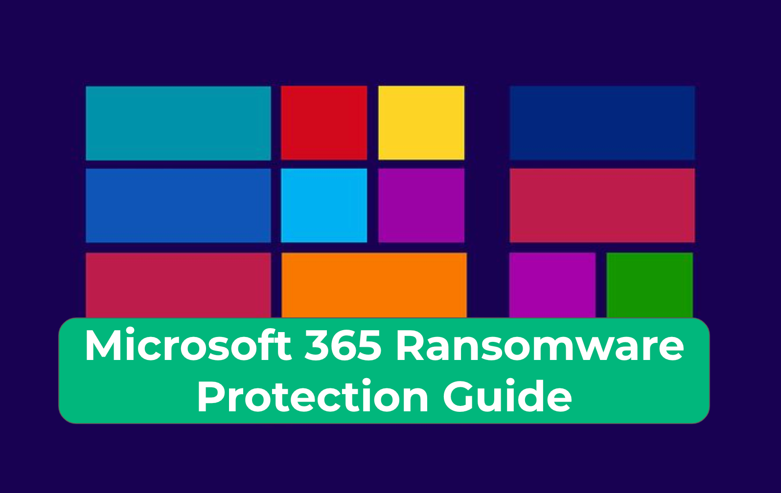 Microsoft 365 Ransomware Protection Guide