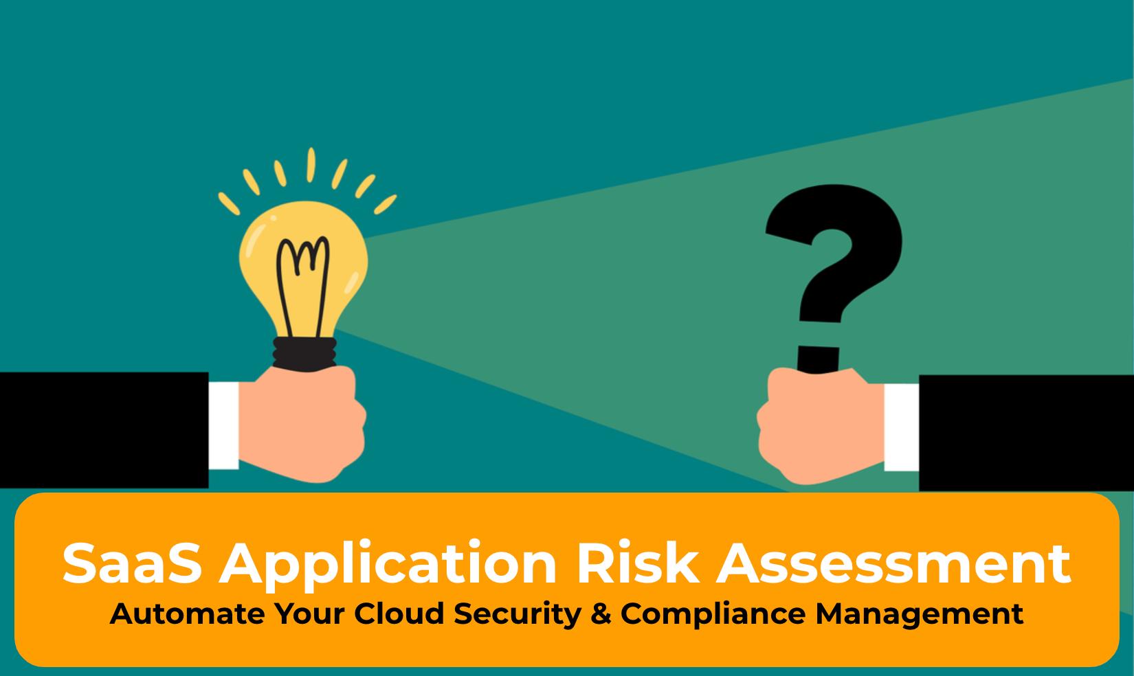 SaaS Application Risk Assessment Automate Your Cloud Security & Compliance Management