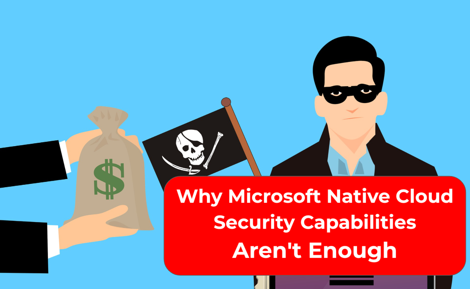Why Microsoft Native Cloud Security Capabilities Aren't Enough