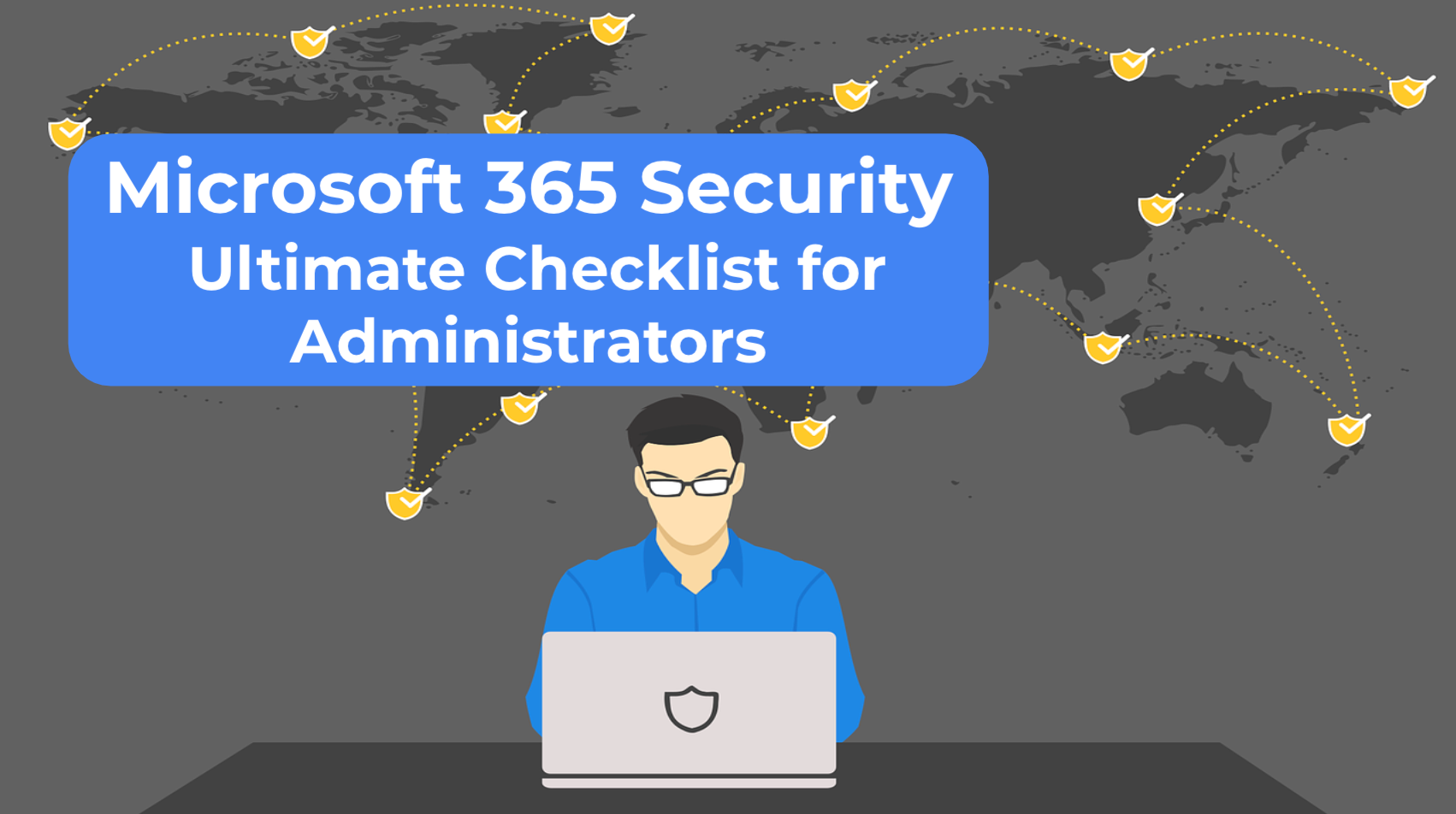 Microsoft 365 Security Ultimate Checklist for Administrators
