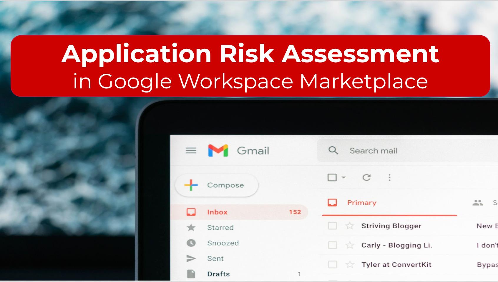 Application Risk Assessment in Google Workspace Marketplace .jpg ×
