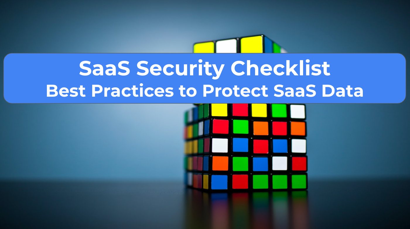 SaaS Security Checklist Best Practices to Protect SaaS Data