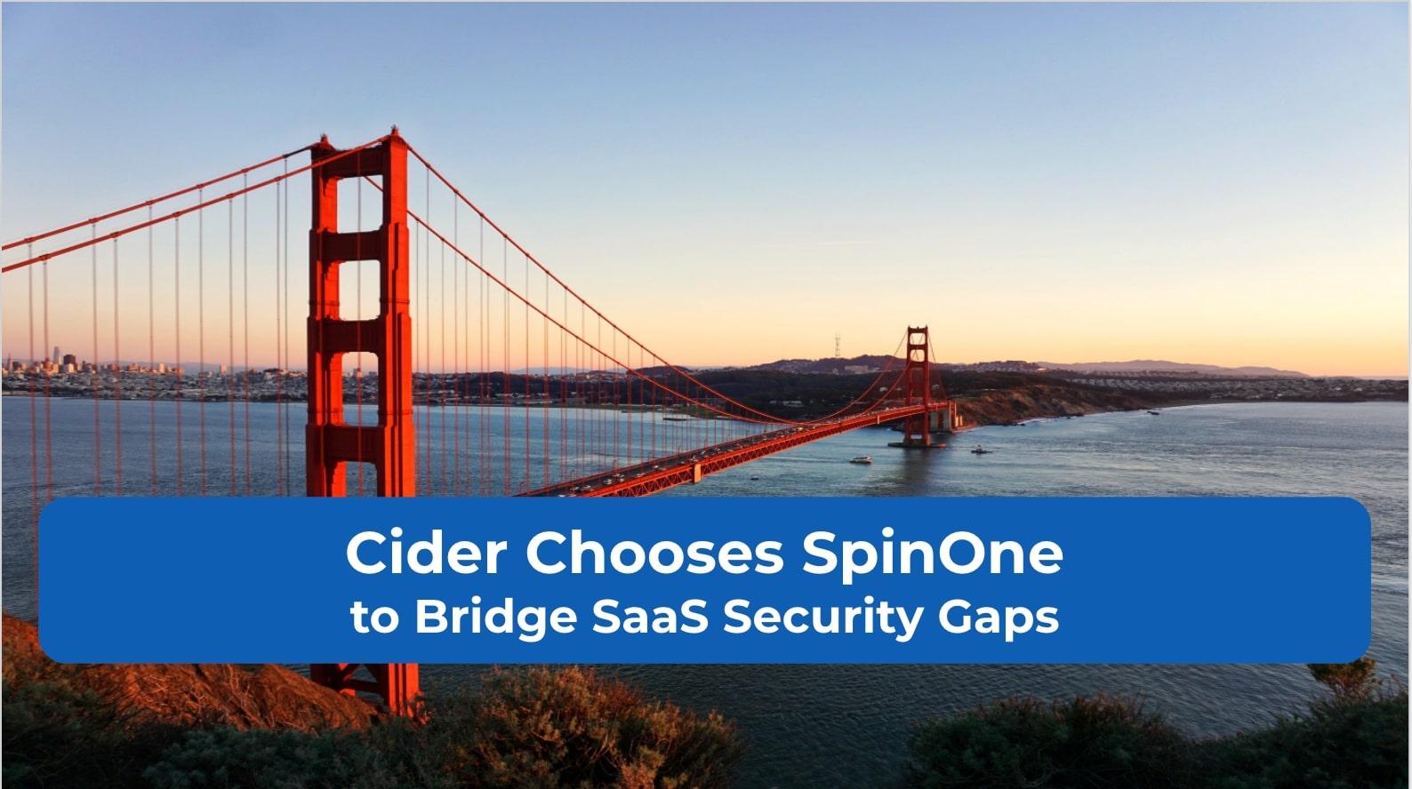 Cider Chooses SpinOne to Bridge SaaS Security Gaps
