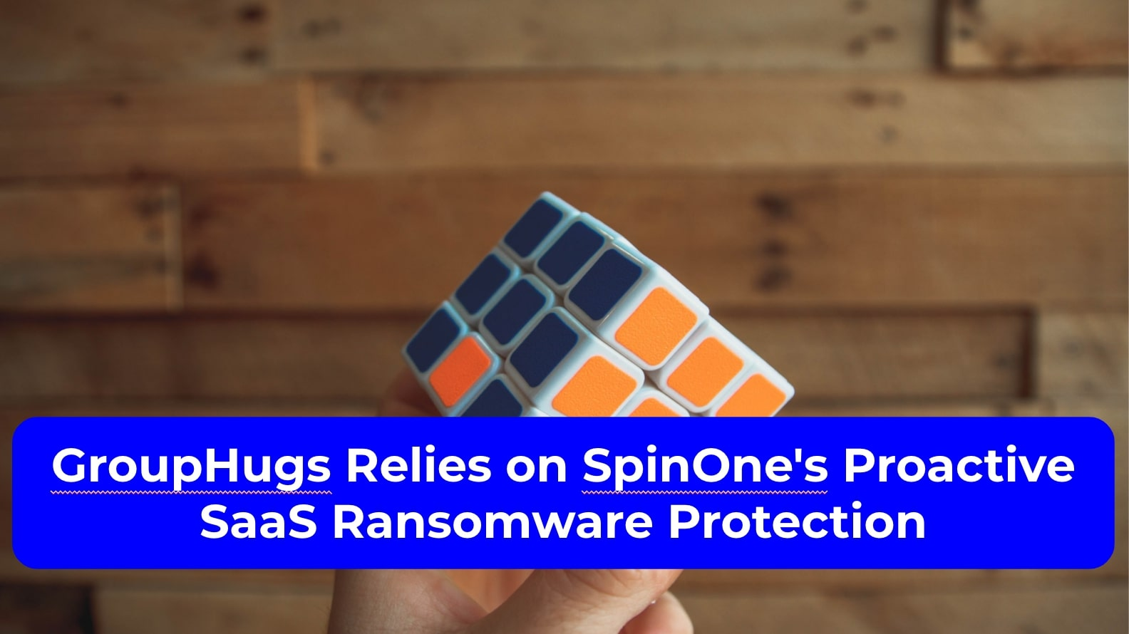 GroupHugs Relies on SpinOne's Proactive SaaS Ransomware Protection