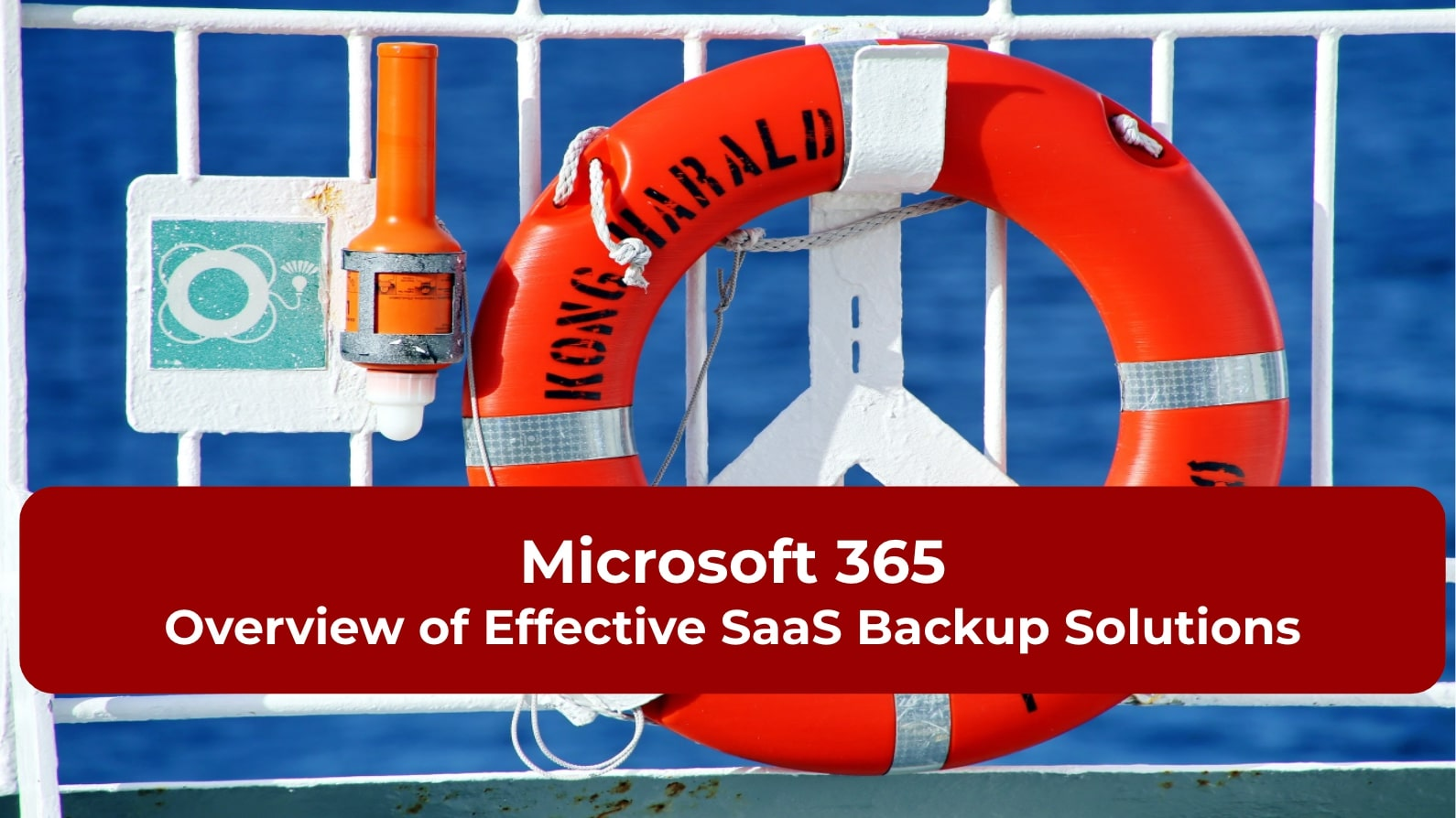 Microsoft 365 Overview of Effective SaaS Backup Solutions