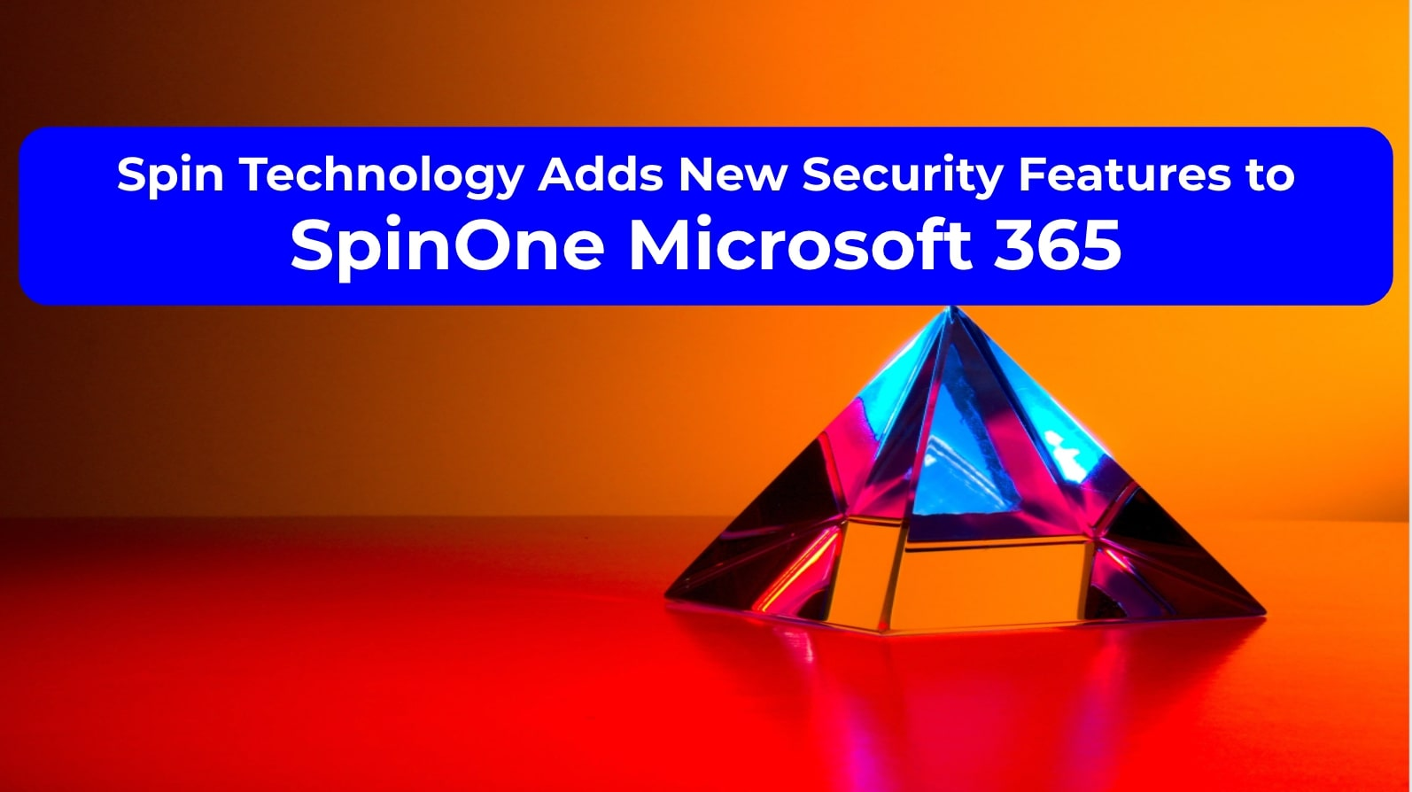 Spin Technology Adds New Security Features to SpinOne Microsoft 365
