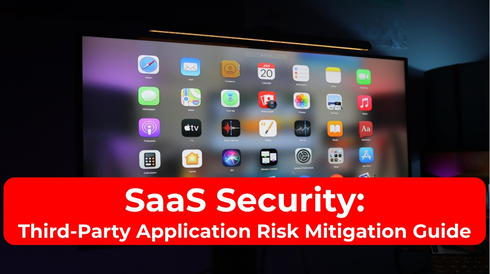 SaaS Security: Third-Party Application Risk Mitigation Guide